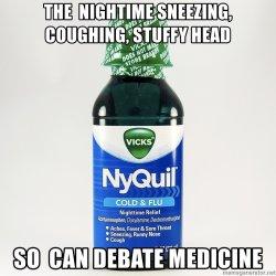 the-nightime-sneezing-coughing-stuffy-head-so-can-debate-medicine.jpg
