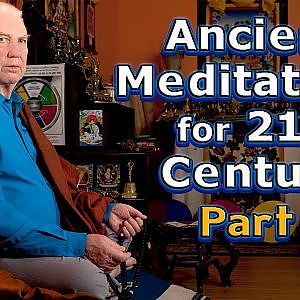 ANCIENT WISDOM {part 1 of 2} Unboxed for 21st century by LAMA LODRO, Master Meditator